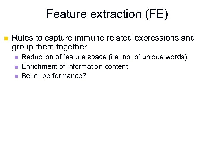 Feature extraction (FE) n Rules to capture immune related expressions and group them together