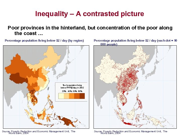 Inequality – A contrasted picture Poor provinces in the hinterland, but concentration of the