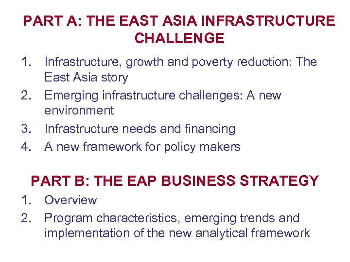PART A: THE EAST ASIA INFRASTRUCTURE CHALLENGE 1. Infrastructure, growth and poverty reduction: The