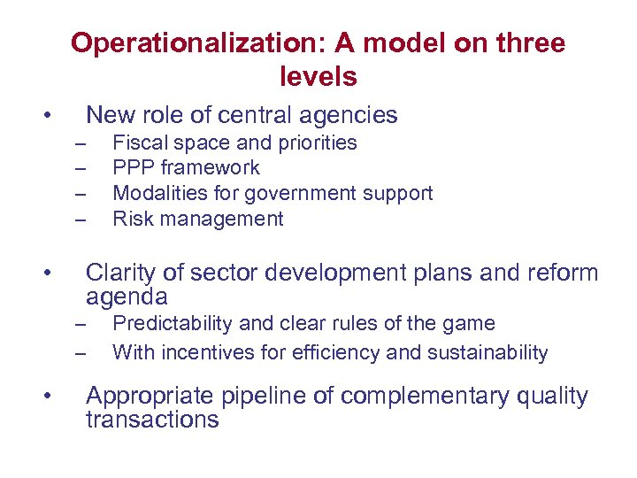 Operationalization: A model on three levels • • New role of central agencies –