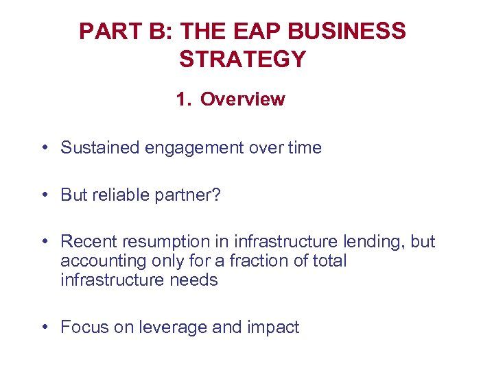 PART B: THE EAP BUSINESS STRATEGY 1. Overview • Sustained engagement over time •