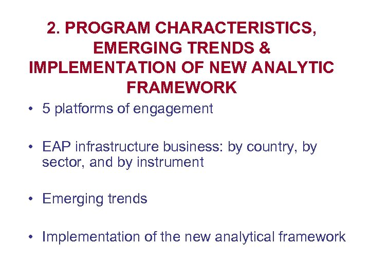 2. PROGRAM CHARACTERISTICS, EMERGING TRENDS & IMPLEMENTATION OF NEW ANALYTIC FRAMEWORK • 5 platforms
