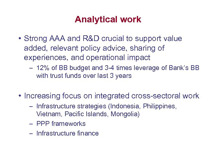 Analytical work • Strong AAA and R&D crucial to support value added, relevant policy