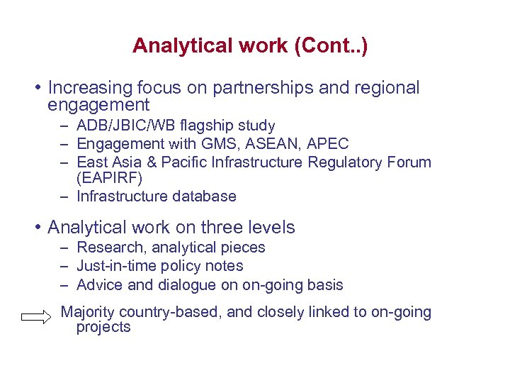 Analytical work (Cont. . ) • Increasing focus on partnerships and regional engagement –