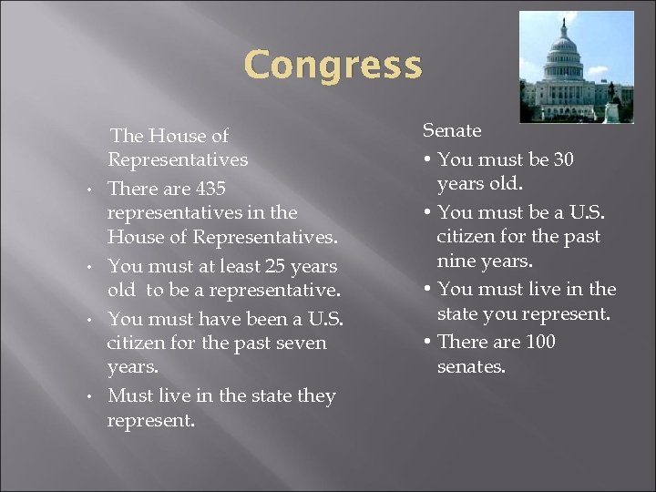 Congress • • The House of Representatives There are 435 representatives in the House