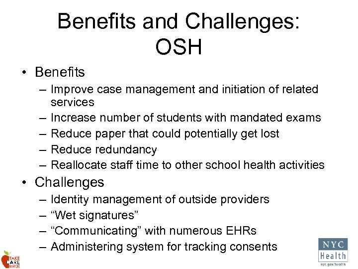 Benefits and Challenges: OSH • Benefits – Improve case management and initiation of related