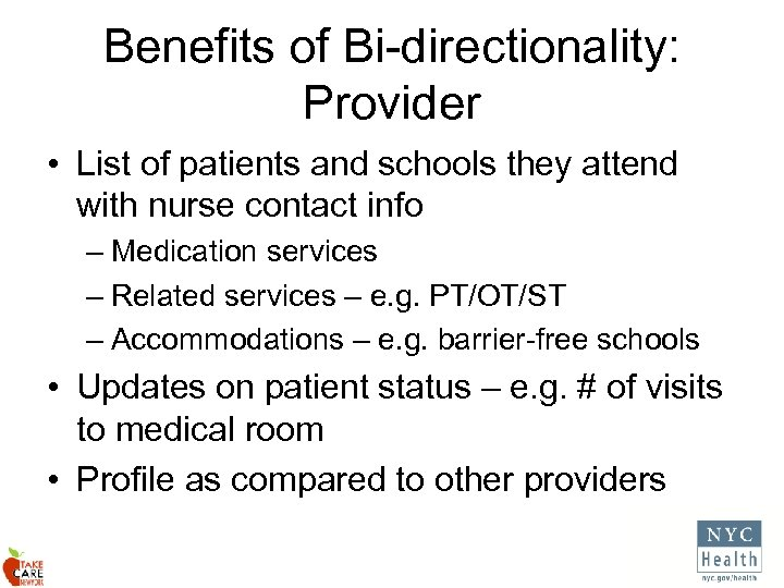 Benefits of Bi-directionality: Provider • List of patients and schools they attend with nurse