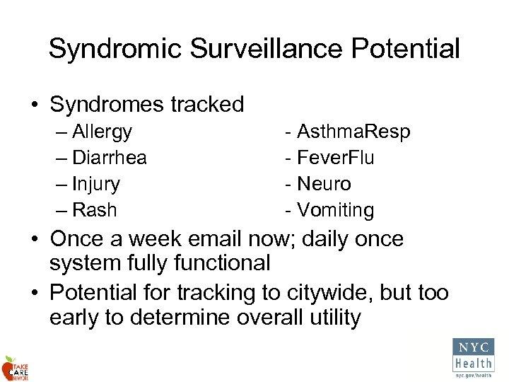 Syndromic Surveillance Potential • Syndromes tracked – Allergy – Diarrhea – Injury – Rash