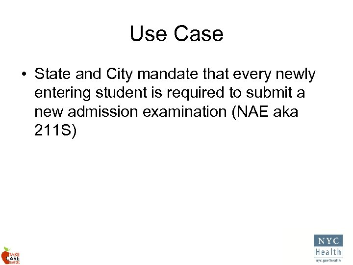 Use Case • State and City mandate that every newly entering student is required