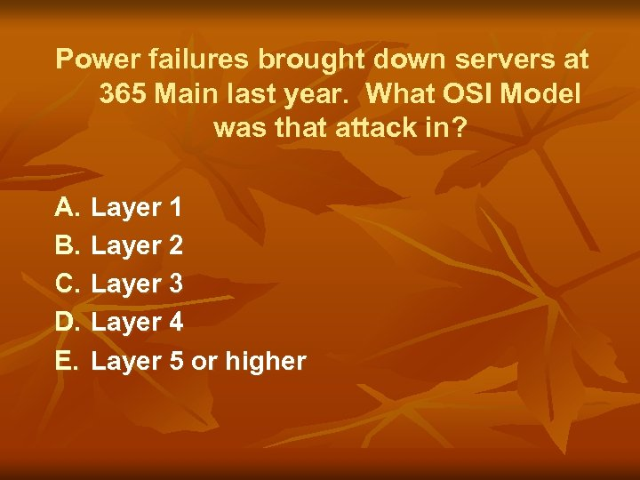 Power failures brought down servers at 365 Main last year. What OSI Model was