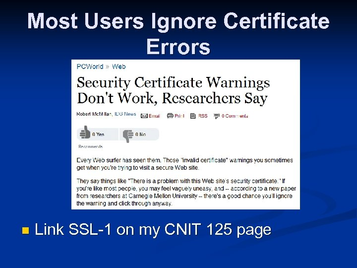 Most Users Ignore Certificate Errors n Link SSL-1 on my CNIT 125 page