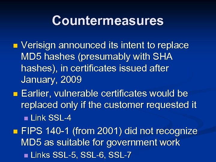Countermeasures Verisign announced its intent to replace MD 5 hashes (presumably with SHA hashes),