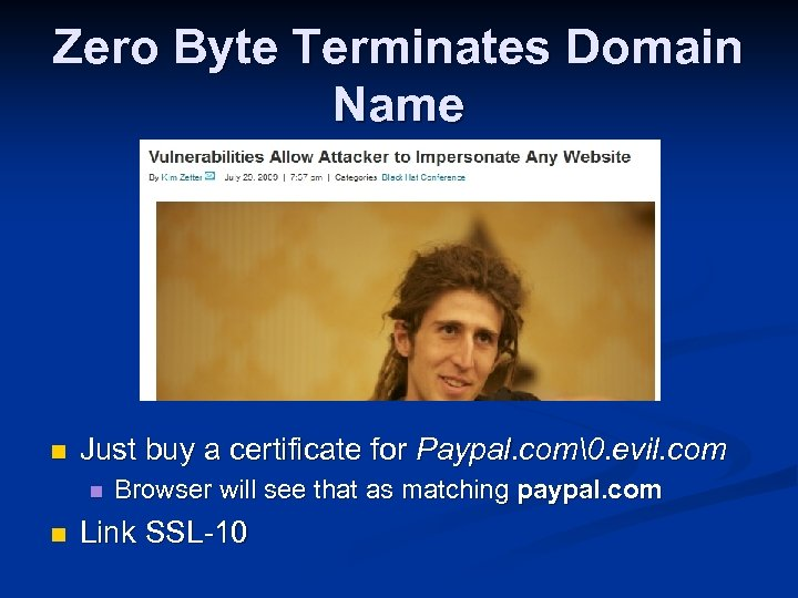 Zero Byte Terminates Domain Name n Just buy a certificate for Paypal. com. evil.