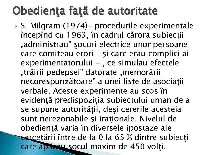 Obedienţa faţă de autoritate S. Milgram (1974)- procedurile experimentale începînd cu 1963, în cadrul