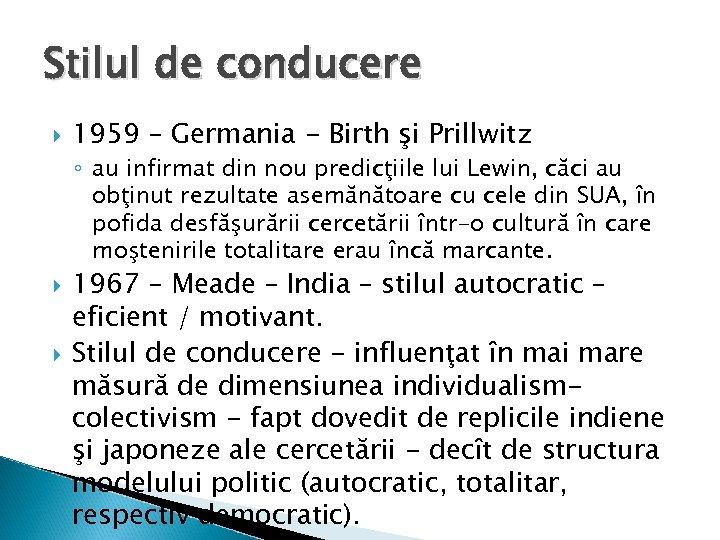 Stilul de conducere 1959 – Germania - Birth şi Prillwitz ◦ au infirmat din
