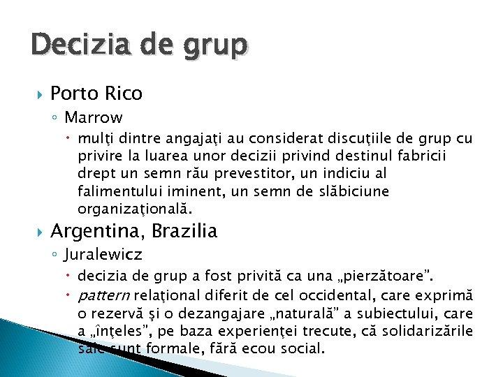 Decizia de grup Porto Rico ◦ Marrow mulţi dintre angajaţi au considerat discuţiile de