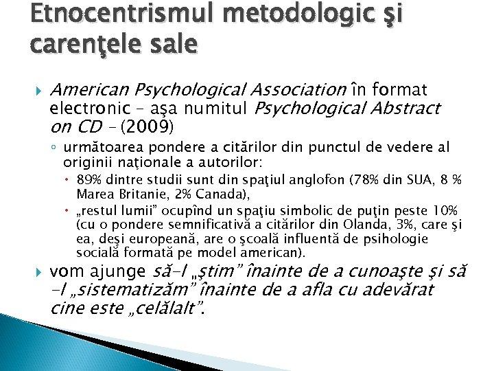 Etnocentrismul metodologic şi carenţele sale American Psychological Association în format electronic – aşa numitul