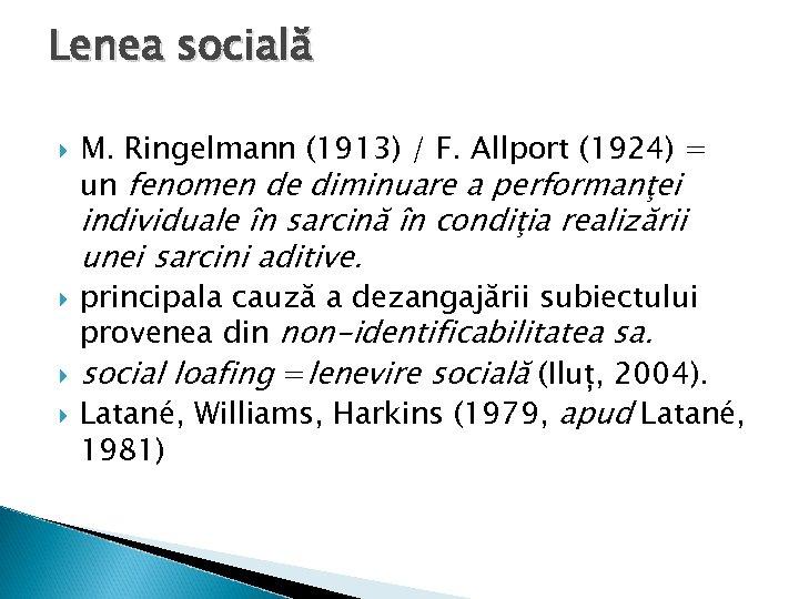 Lenea socială M. Ringelmann (1913) / F. Allport (1924) = un fenomen de diminuare