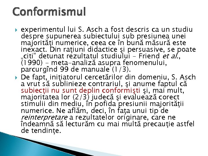 Conformismul experimentul lui S. Asch a fost descris ca un studiu despre supunerea subiectului