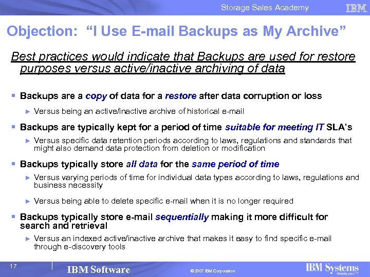 "Storage Sales Academy Objection: ""I Use E-mail Backups as My Archive"" Best practices would"