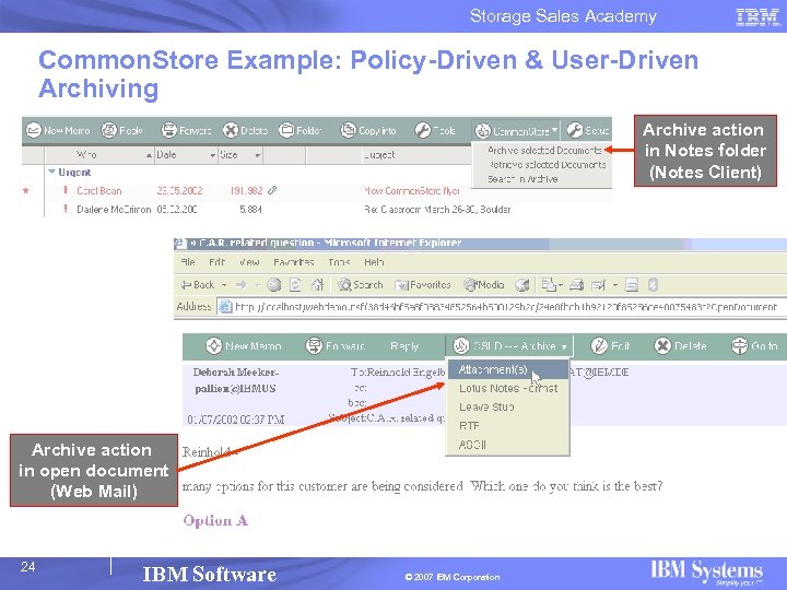 Storage Sales Academy Common. Store Example: Policy-Driven & User-Driven Archiving Archive action in Notes