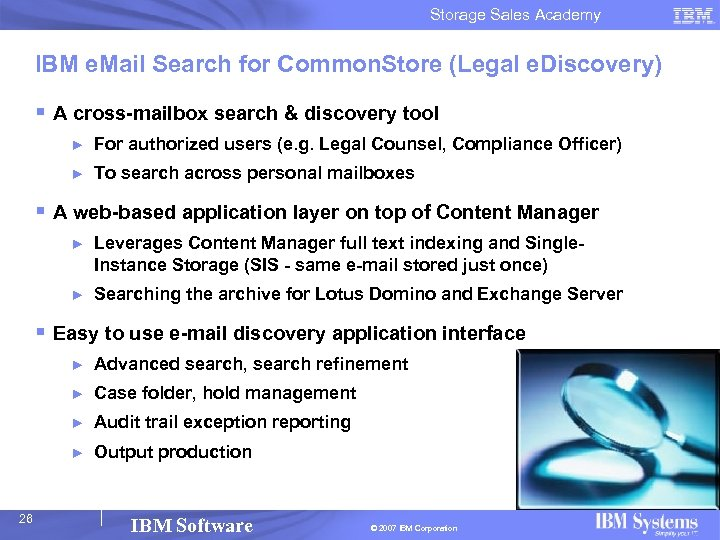 Storage Sales Academy IBM e. Mail Search for Common. Store (Legal e. Discovery) §