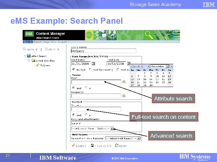 Storage Sales Academy e. MS Example: Search Panel Attribute search Full-text search on content