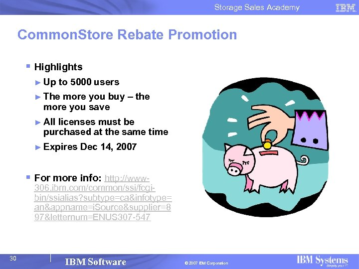 Storage Sales Academy Common. Store Rebate Promotion § Highlights ► Up to 5000 users