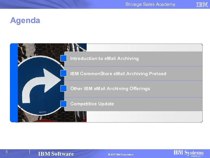 Storage Sales Academy Agenda Introduction to e. Mail Archiving IBM Common. Store e. Mail