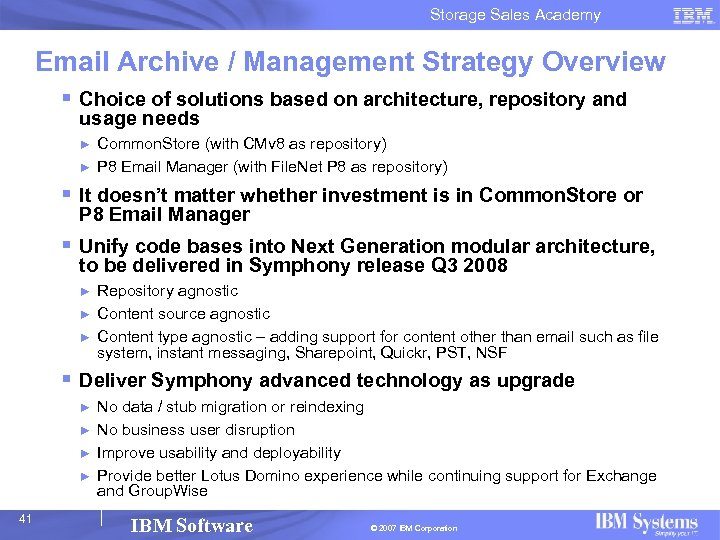 Storage Sales Academy Email Archive / Management Strategy Overview § Choice of solutions based