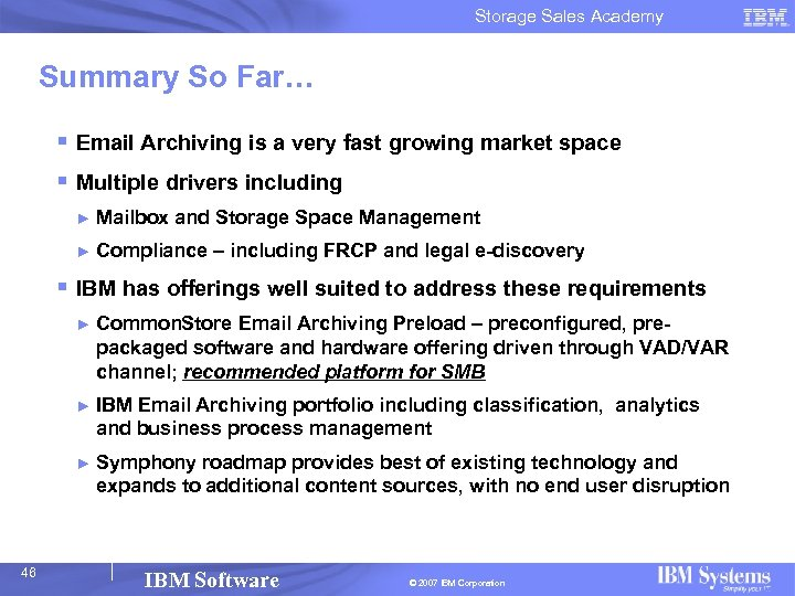 Storage Sales Academy Summary So Far… § Email Archiving is a very fast growing