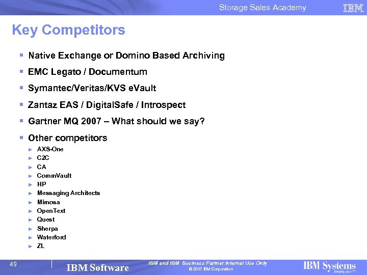 Storage Sales Academy Key Competitors § Native Exchange or Domino Based Archiving § EMC