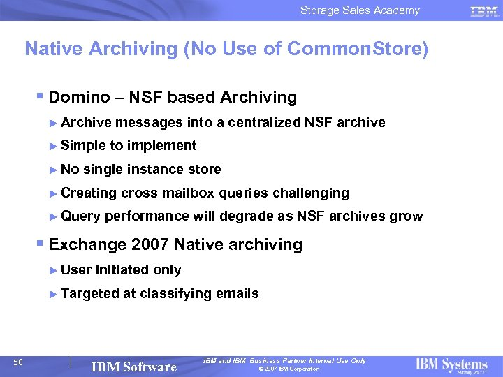 Storage Sales Academy Native Archiving (No Use of Common. Store) § Domino – NSF