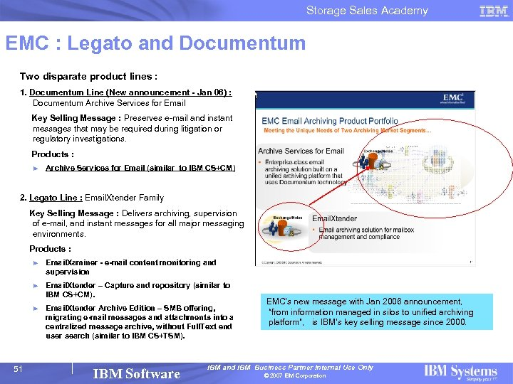 Storage Sales Academy EMC : Legato and Documentum Two disparate product lines : 1.