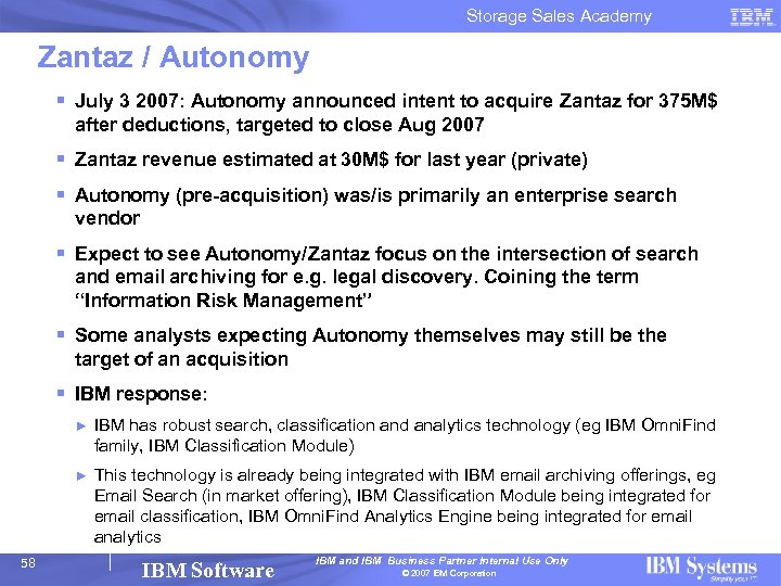 Storage Sales Academy Zantaz / Autonomy § July 3 2007: Autonomy announced intent to