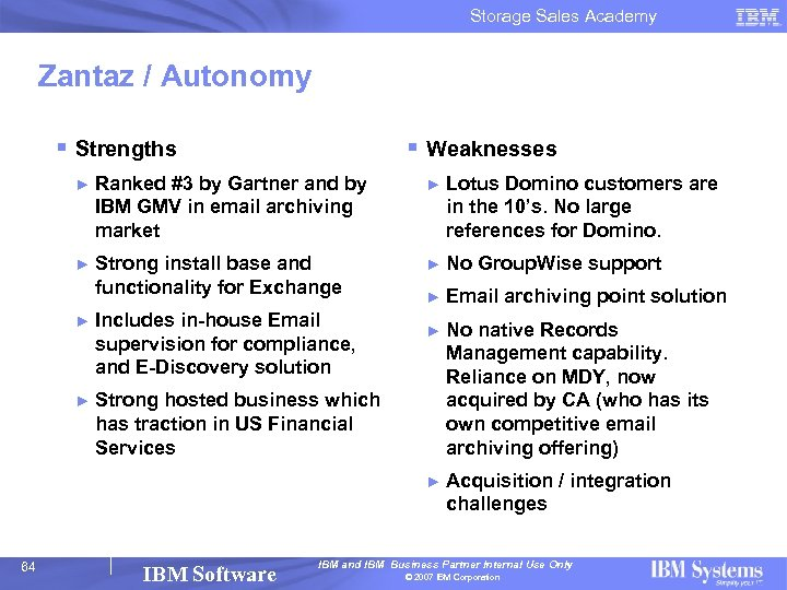 Storage Sales Academy Zantaz / Autonomy § Strengths § Weaknesses ► Ranked #3 by