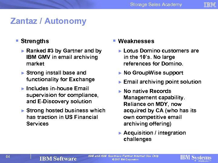Storage Sales Academy Zantaz / Autonomy § Strengths § Weaknesses ► Ranked #3 by