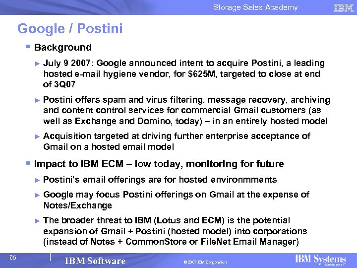 Storage Sales Academy Google / Postini § Background ► July 9 2007: Google announced