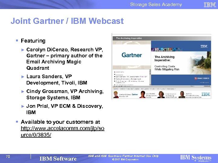 Storage Sales Academy Joint Gartner / IBM Webcast § Featuring ► Carolyn Di. Cenzo,
