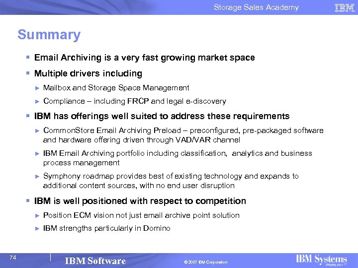 Storage Sales Academy Summary § Email Archiving is a very fast growing market space