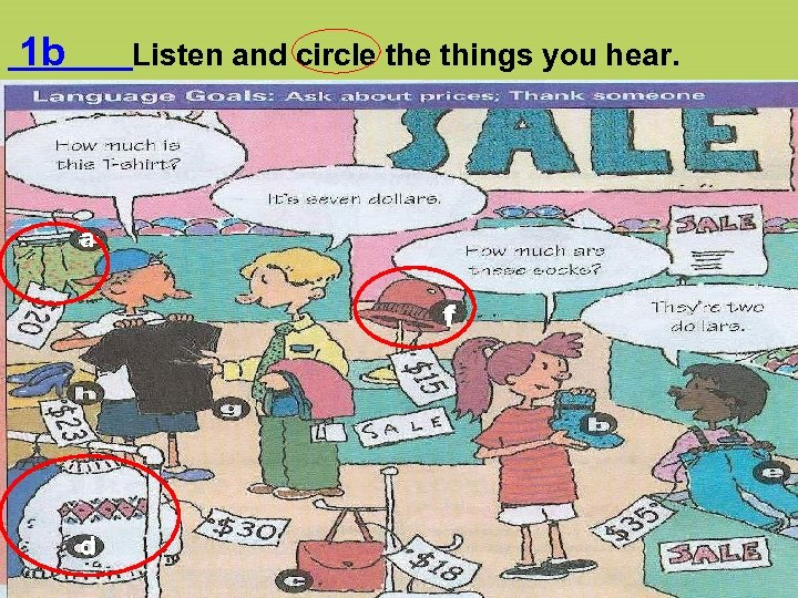 1 b Listen and circle things you hear. a f d