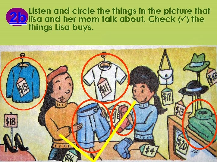2 b 2 b Listen and circle things in the picture that lisa and