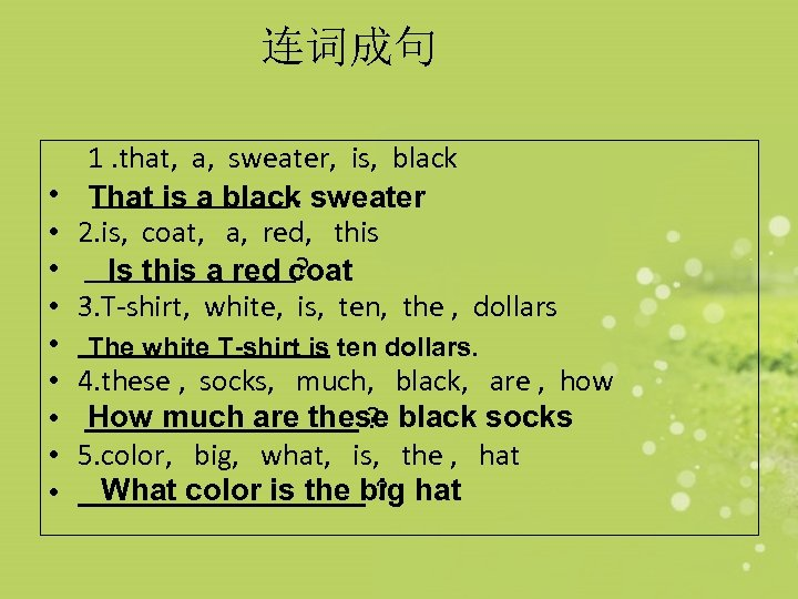 连词成句 • • • 1. that, a, sweater, is, black. That is a black