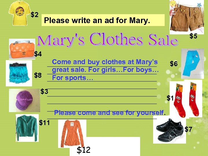 $2 Please write an ad for Mary. $5 $4 Come and buy clothes at