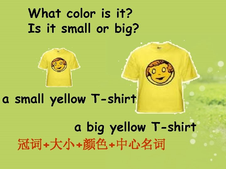 What color is it? Is it small or big? a small yellow T-shirt a