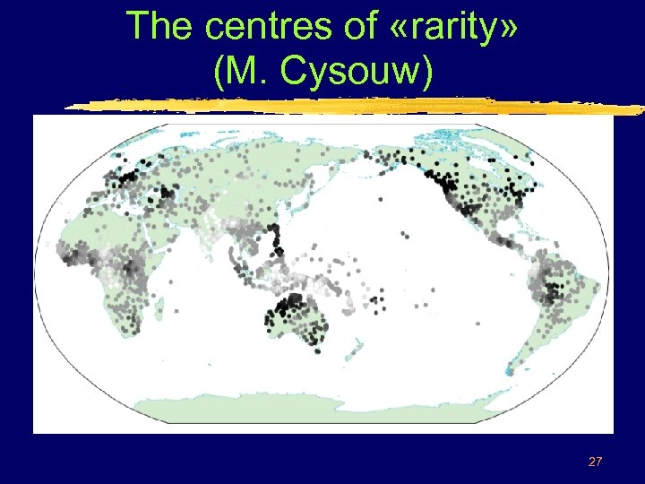 The centres of «rarity» (M. Cysouw) 27