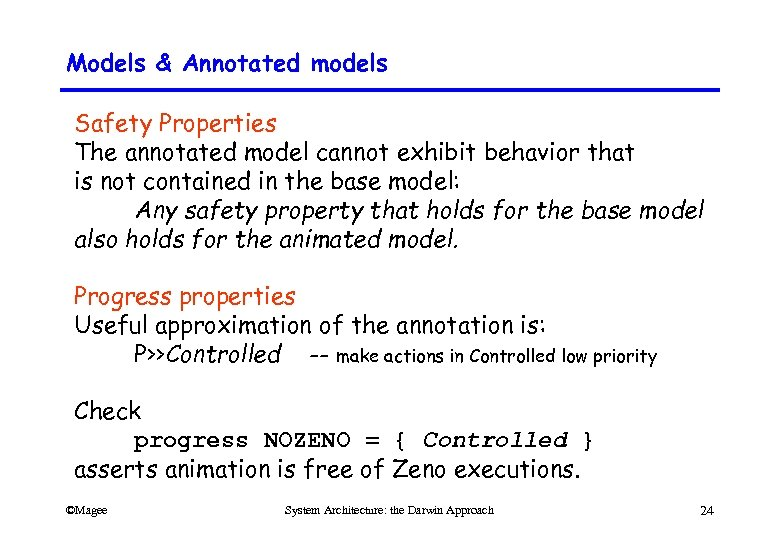 Models & Annotated models Safety Properties The annotated model cannot exhibit behavior that is