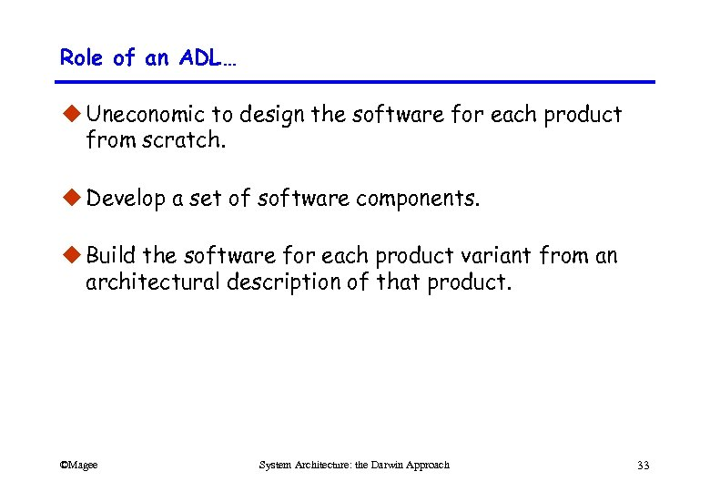 Role of an ADL… u Uneconomic to design the software for each product from
