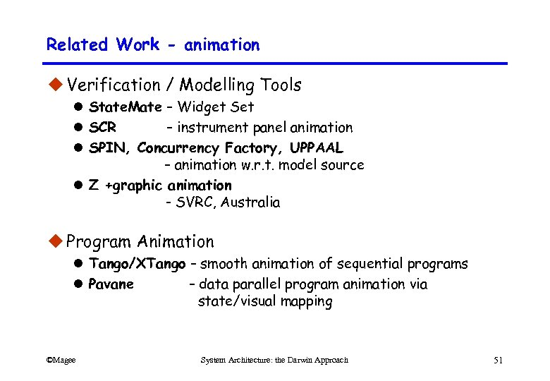 Related Work - animation u Verification / Modelling Tools l State. Mate – Widget