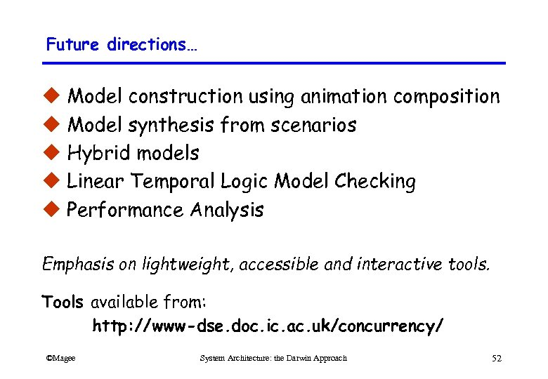 Future directions… u Model construction using animation composition u Model synthesis from scenarios u